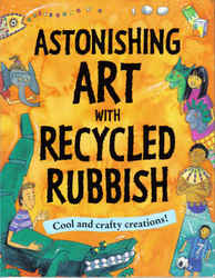 Childrens' Books: Astonishing Art with Recycled Rubbish