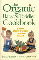 Organic: The Organic Baby & Toddler Cook Book