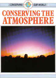 Childrens' Books: Conserving Our World - Conserving the Atmosphere