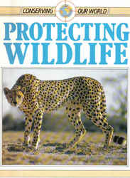 Childrens' Books: Conserving Our World - Protecting Wildlife