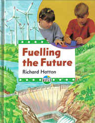 Childrens' Books: Earthwatch - Fuelling the Future