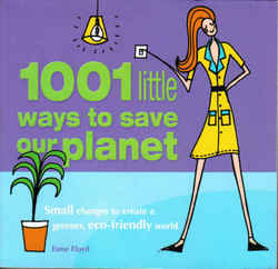 Sustainable Living: 1001 Little Ways to Save Our Planet