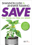 Sustainable Living: Save - Your Money, Your Time and Your Planet