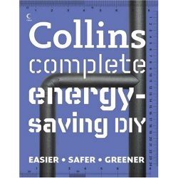 Sustainable Living: Collins Complete Energy-Saving DIY